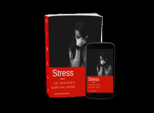 Stress The Realtor's Survivial Guide